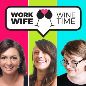 Work Wife Wine Time Podcast